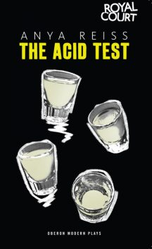 The Acid Test, Anya Reiss