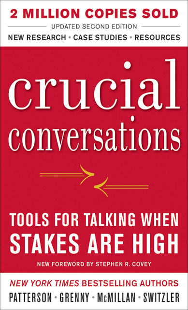 Crucial Conversations Tools for Talking When Stakes Are High, Kerry Patterson