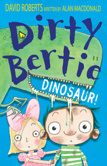 Dirty Bertie: Dinosaur, Alan MacDonald