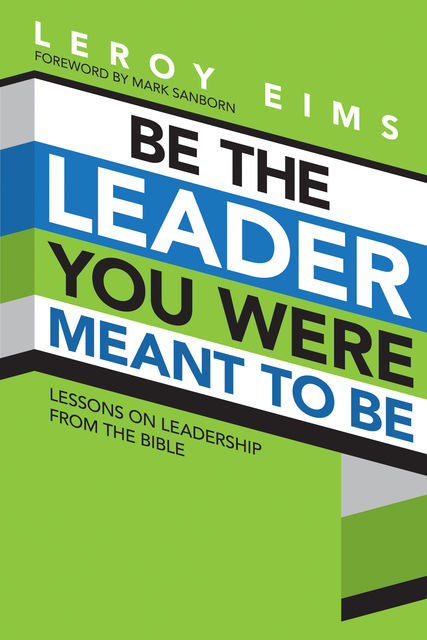 Be the Leader You Were Meant to Be, LeRoy Eims
