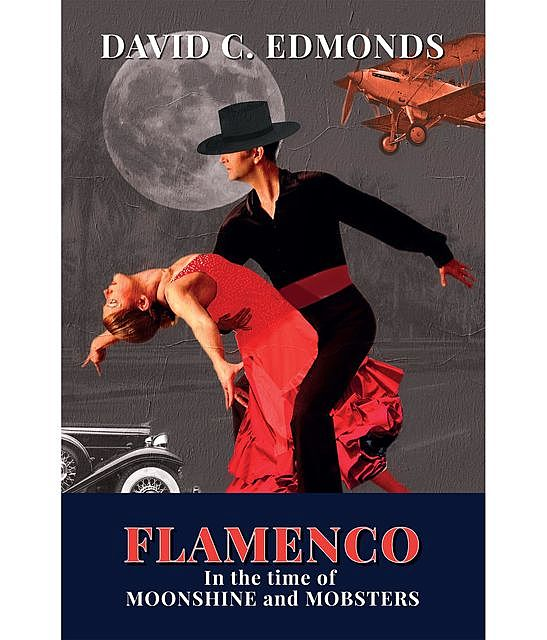Flamenco in the Time of Moonshine and Mobsters, David Edmonds