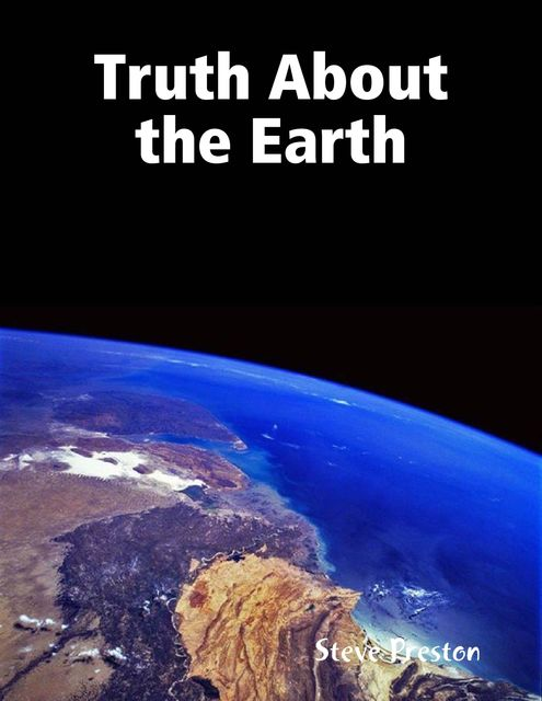 Truth About the Earth, Steve Preston