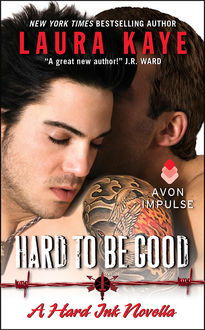 Hard to Be Good, Laura Kaye