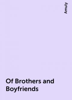 Of Brothers and Boyfriends, Amuly