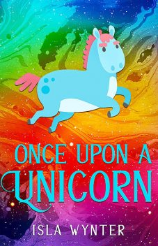 Once Upon A Unicorn, Isla Wynter