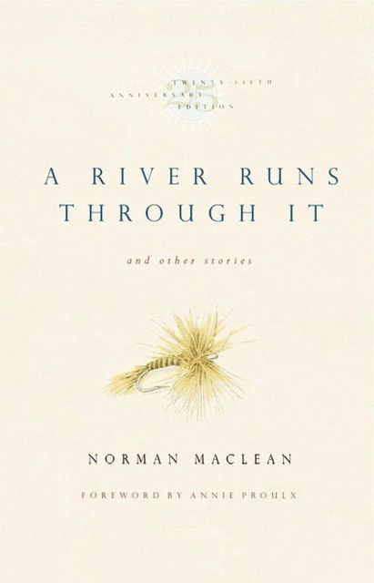 A River Runs Through It and Other Stories, Norman Maclean
