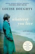 Whatever You Love, Louise Doughty