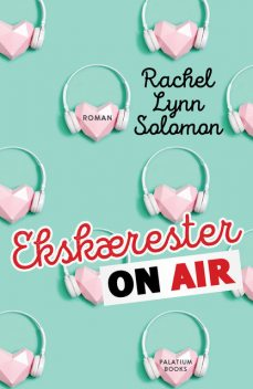 Ekskærester on air, Rachel Lynn Solomon