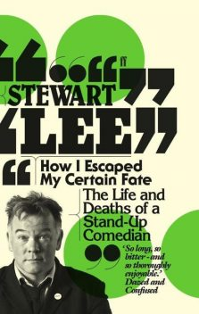How I Escaped My Certain Fate Bpb, Stewart Lee