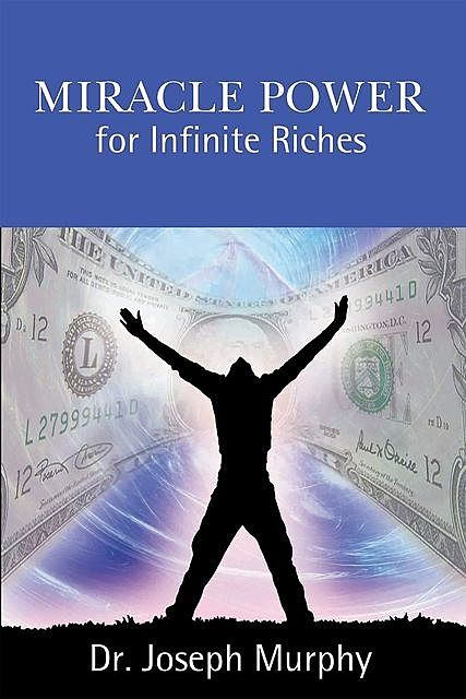 Miracle Power for Infinite Riches, Joseph Murphy