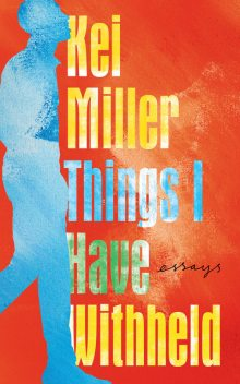 Things I Have Withheld, Kei Miller