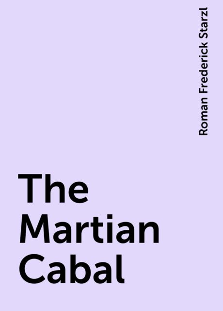 The Martian Cabal, Roman Frederick Starzl