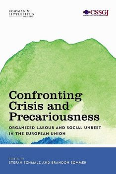Confronting Crisis and Precariousness, Stefan Schmalz, Brandon Sommer