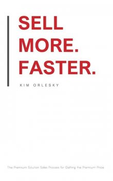 Sell More. Faster, Kim Orlesky
