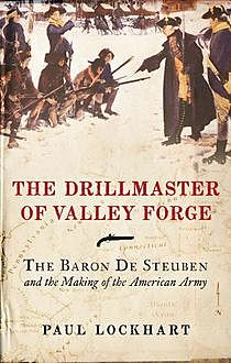 The Drillmaster of Valley Forge, Paul Lockhart