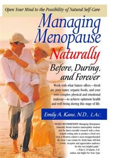 Managing Menopause Naturally, AA. VV., Emily Kane N.D.