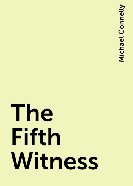 The Fifth Witness, Michael Connelly