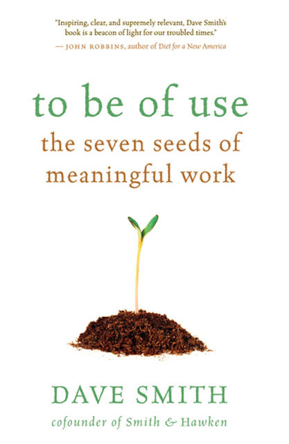 To Be of Use, Dave Smith