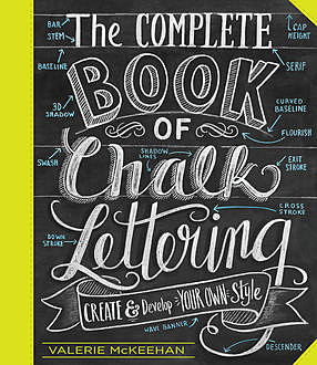 The Complete Book of Chalk Lettering, Valerie McKeehan