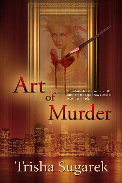 Art of Murder, Trisha Sugarek