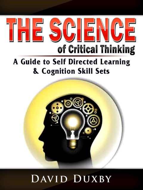 The Science of Critical Thinking, David Duxby