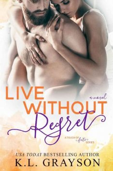 Live Without Regret (A Touch of Fate), K.L. Grayson
