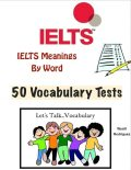 Ielts Meanings By Word – 50 Vocabulary Tests, Wyatt Rodriguez