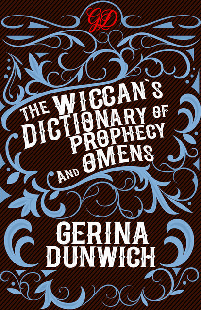 The Wiccan's Dictionary of Prophecy and Omens, Gerina Dunwich