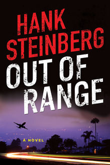 Out of Range, Hank Steinberg