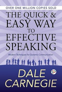 The Quick and Easy Way to Effective Speaking, Dale Carnegie