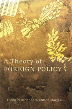 A Theory of Foreign Policy, palmer, T. Clifton, Morgan Glenn