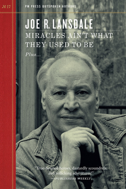 Miracles Ain't What They Used to Be, Joe R.Lansdale