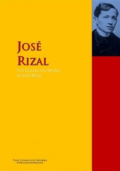The Collected Works of José Rizal, José Rizal