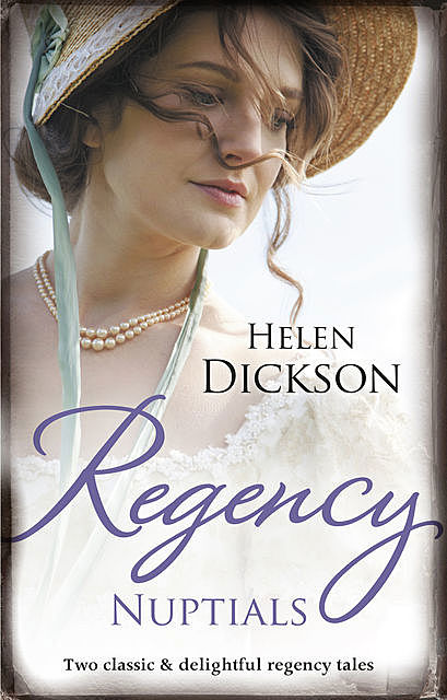 Regency Nuptials/From Governess To Society Bride/An Unpredictable Bride, Helen Dickson
