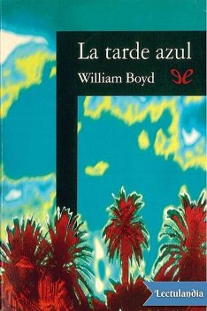 La tarde azul, William Boyd
