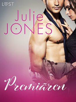 Premiären – erotisk novell, Julie Jones