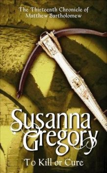 To Kill or Cure, Susanna GREGORY