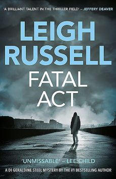 Fatal Act, Leigh Russell