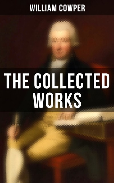 The Collected Works, William Cowper