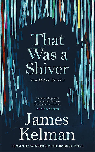 That Was a Shiver, and Other Stories, James Kelman