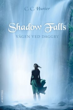 Shadow Falls #2: Vågen ved daggry, C.C.Hunter