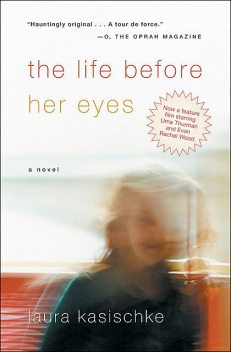 The Life Before Her Eyes, Laura Kasischke