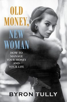 Old Money, New Woman, Byron Tully