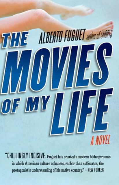 The Movies of My Life, Alberto Fuguet