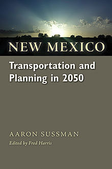 New Mexico Transportation and Planning in 2050, Aaron Sussman