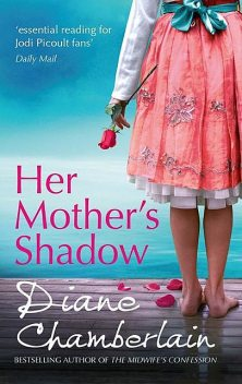 Her Mother's Shadow, Diane Chamberlain