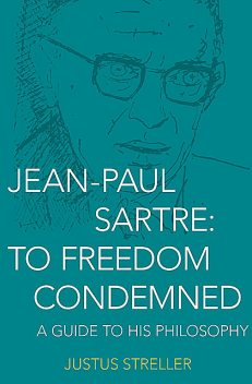 To Freedom Condemned, Jean-Paul Sartre, Justus Streller