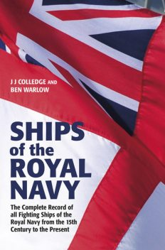 Ships of the Royal Navy, Ben Warlow, J.J.Colledge
