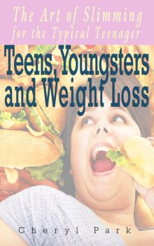 Teens, Youngsters and Weight Loss, Cheryl Park