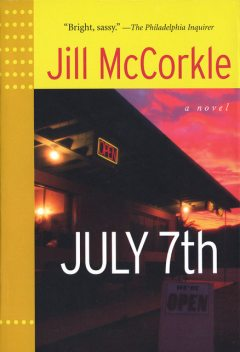 July 7th, Jill McCorkle